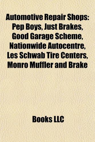automotive-repair-shops-pep-boys-just-brakes-good-garage-scheme-nationwide-autocentre-les-schwab-tir