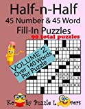 Half-n-half Fill-in Puzzles: 45 Number & 45 Word Fill-in Puzzles: 2