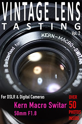 VINTAGE LENS TASTING Vol. 2: Kern Macro Switar 50mm f1.8 (English Edition)
