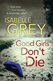Good Girls Don't Die: DI Grace Fisher 1
