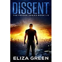 Dissent: Young Adult Science Fiction (Book 1.5, Feeder Series)