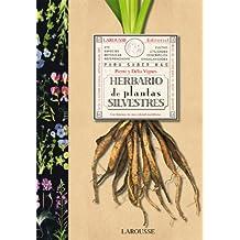 Herbario de plantas silvestres (Larousse - Libros Ilustrados/ Prácticos - Ocio Y Naturaleza - Jardinería - Larousse De...)