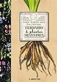 Herbario de plantas silvestres (Larousse - Libros Ilustrados/Prácticos - Ocio Y Naturaleza - Jardinería - Larousse De.)