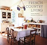 French Country Living by Caroline Clifton-Mogg (2004-04-02)