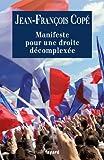 Manifeste pour une droite décomplexée (Documents) (French Edition)