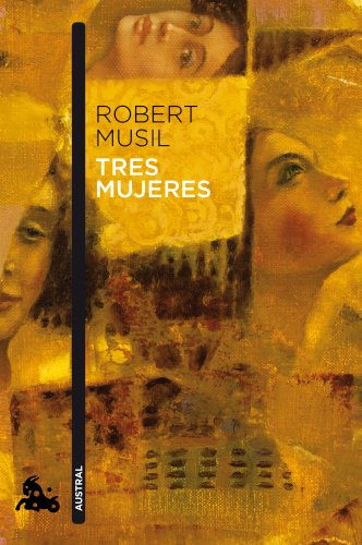 Tres mujeres (Narrativa nº 1) por Robert Musil