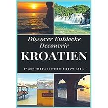 Discover Entdecke Decouvrir Kroatien: Segeln, Tauchen , Kajakfahren und Abenteuerurlauber