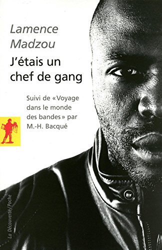 J'étais un chef de gang par Marie-Hélène BACQUÉ