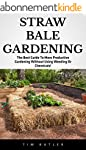 Straw Bale Gardening: The Best Guide...