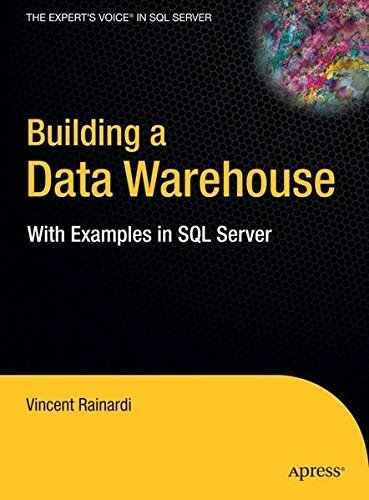 Building a Data Warehouse: With Examples in SQL Server (Expert's Voice) by Vincent Rainardi (2007-12-26)