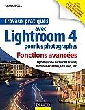 Travaux pratiques avec Lightroom 4 pour les photographes : Fonctions avancées:...