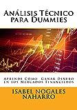 Análisis Técnico para Dummies: Aprende a ganar dinero en los mercados financieros
