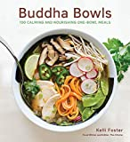 Buddha Bowls: 100 Calming and Nourishing One-Bowl Meals
