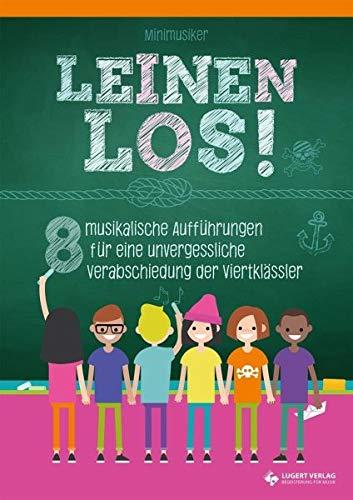 Leinen los! - 8 musikalische Aufführungen für eine unvergessliche Verabschiedung der Viertklässler: Heft inkl. CD -