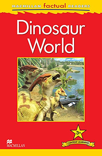 Macmillan Factual Readers - Dinosaur World - Level 3 (Macmillan Factual Readers Leve)