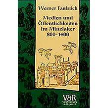 Die Geschichte der Medien, Band 2: Medien und Öffentlichkeiten im Mittelalter 800-1400