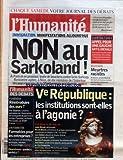 HUMANITE (L') [No 19193] du 13/05/2006 - CHAQUE SAMEDI VOTRE JOURNAL DES DEBATS - IMMIGRATION - MANIFESTATIONS AUJOURD'HUI - NON AU SARKOLAND - CANDIDATURES - APPEL POUR UNE GAUCHE ANTILIBERALE - BELGIQUE - MEURTRES RACISTES - L'HUMANITE - DES DEBATS - PYRENEES - REINTRODUIRE DES OURS PAR STEPHANE LESSIEUX ANIMATEUR DE L'ASSOCIATION DE SAUVEGARDE DU PATRIMOINE ARIEGE-PYRENEES ET OLIVIER HERNANDEZ DE WWF FRANCE - UNIVERSITES - FORMATEES POUR LES ENTREPRISES PAR CHRISTIAN DE MONTLIBERT SOCIOLOGUE