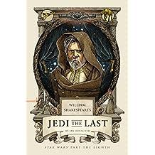 William Shakespeare's Jedi the Last: Star Wars Part the Eighth (William Shakespeare's Star Wars, Band 8)