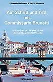 Auf Schritt und Tritt mit Commissario Brunetti: Gastronomisch-kriminelle Touren durch die Lagunenstadt Venedig. Mit separatem, detailliertem Stadtplan und Canal-Grande-Tour -