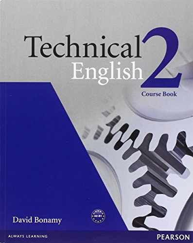 Technical english. Course book. Per le Scuole superiori: Technical English Level 2 Coursebook