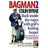 Bagman 2: Back Inside the Ropes with Golf's Leading Looper