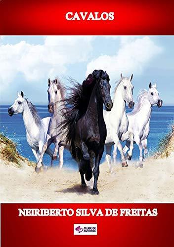 Cavalos (Portuguese Edition) por Neiriberto Silva De Freitas