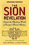 The Sion Revelation: Inside the Shadowy World of Europe's Secret Masters by Lynn Picknett (2008-10-02)