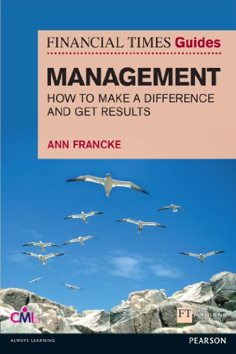 FT Guide to Management: How to be a Manager Who Makes a Difference and Gets Results (Financial Times Series) (English Edition)