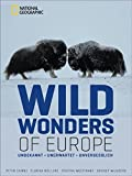 Wild Wonders of Europe: UNBEKANNT, UNERWARTET, UNVERGESSLICH - Peter Cairns, Florian Möllers, Staffan Widstrand