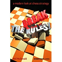 Break the Rules! A modern look at chess strategy (English Edition)