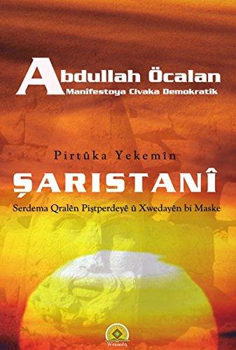 Manîfestoya Şaristaniya Demokratîk / Şaristanî: Serdema Qralên Piştperdeyê û Xwedayên bi Maske, Pirtûka Yekemîn