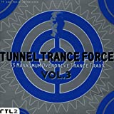 Tunnel Trance Force Vol. 3