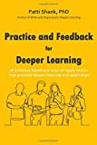 Practice and Feedback for Deeper Learning: 26 evidence-based and easy-to-apply tactics that promote deeper learning and application: Volume 2 (Make It Learnable)
