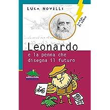 Leonardo e la penna che disegna il futuro (Lampi di genio) (Italian Edition)