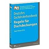 Deutsches Dachdeckerhandwerk - Regeln für Dachdeckungen: Stand Februar 2016