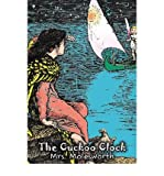 [The Cuckoo Clock [ THE CUCKOO CLOCK ] By Mrs Molesworth, Molesworth ( Author )Jun-01-2008 Hardcover