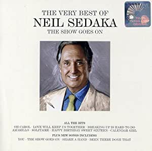 The Very Best of Neil Sedaka: The Show Goes On