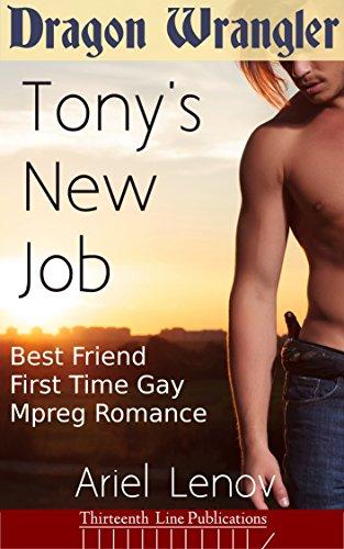 Dragon Wrangler: Tony's New Job (Best Friend First Time Gay Mpreg Romance Book 1) (English Edition) (Wrangler Mens New)