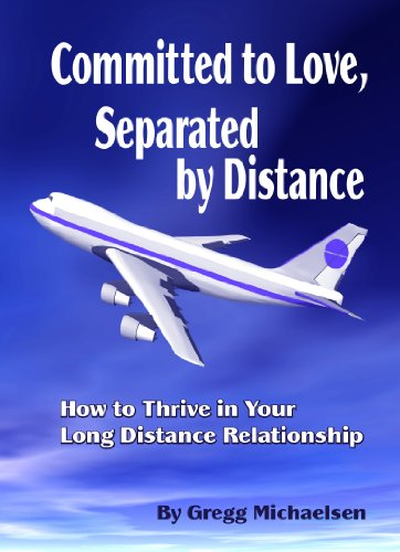 Committed to Love, Separated by Distance: How to Thrive in Your Long Distance Relationship (Relationship and Dating Advice for Women Book 8) (English Edition)
