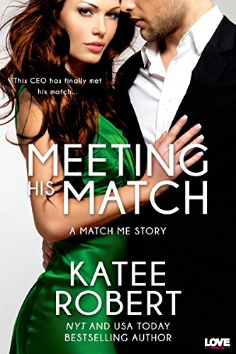 Meeting His Match (Match Me Series Book 1)