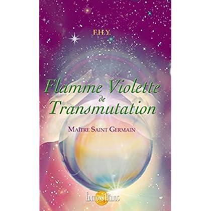 Flamme Violette de Transmutation - Maître Saint Germain
