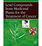Scarica Libro Lead Compounds from Medicinal Plants for the Treatment of Cancer By author Christophe Wiart December 2012 (PDF,EPUB,MOBI) Online Italiano Gratis