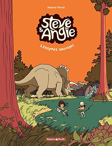 Steve et Angie  - Tome 1 - Enzymes Sauvages (Steve & Angie) par Antoine Perrot