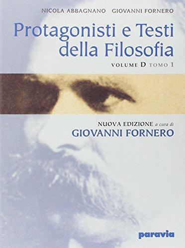 Protagonisti e testi della filosofia. Modulo D1: Da Nietzsche all'esistenzialismo. Per i Licei e gli Ist. Magistrali
