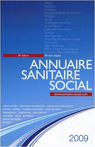 Annuaire sanitaire social 2009 : Rhône-Alpes