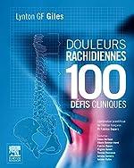 Douleurs rachidiennes - 100 défis cliniques de Professeur Lynton G.F Giles