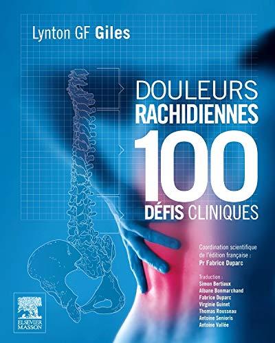 Douleurs rachidiennes : 100 défis cliniques par Professeur Lynton G.F Giles