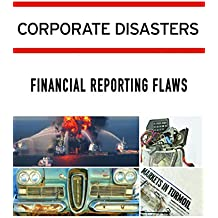 Corporate Disasters: Financial Reporting Flaws