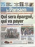 PARISIEN (LE) [No 21167] du 29/09/2012 - 20 MILLIARDS D'IMPOTS SUPPLEMENTAIRES - QUI SERA EPARGNE QUI VA PAYER - REMONTEZ LE TEMPS A PARIS - IMAGES DE SYNTHESE - MARSEILLE - UN CAMP DE ROMS INCENDIE PAR DES RIVERAINS - DES EVEQUES CONDAMNENT L'HOMOPHOBIE - LES SPORTS - FOOT - GILLES BOULEAU RELANCE LE 20 HEURES SUR TF1