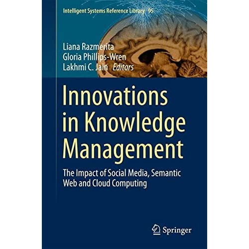 Innovations in Knowledge Management: The Impact of Social Media, Semantic Web and Cloud Computing (Intelligent Systems Reference Library) (2015-08-08)